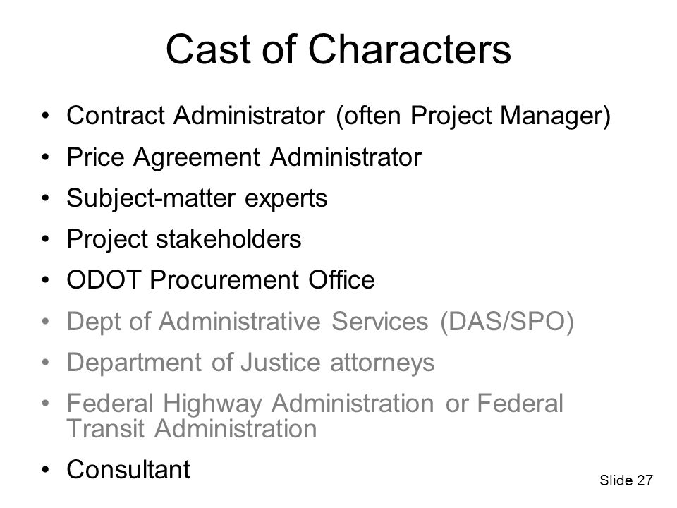 Cast of Characters Contract Administrator (often Project Manager)