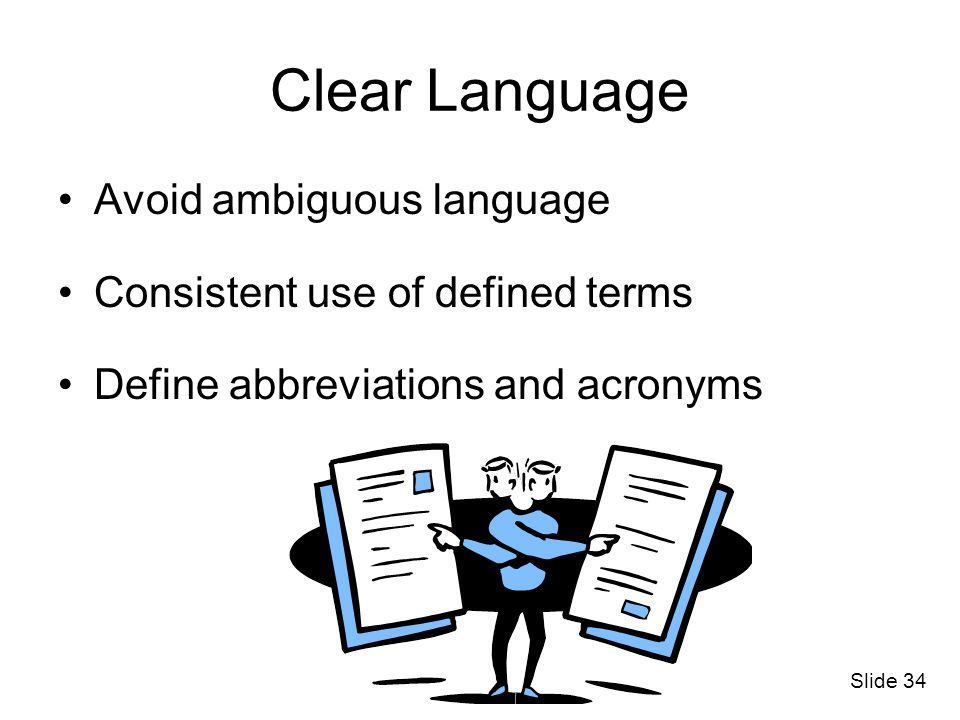 Clear Language Avoid ambiguous language