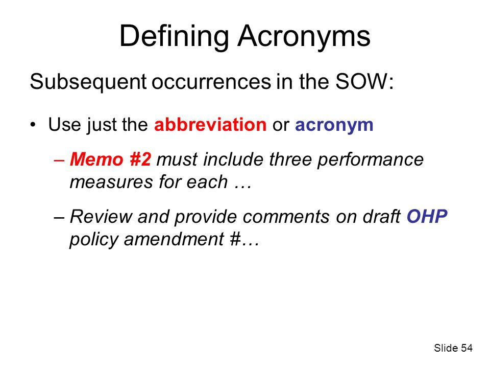 Defining Acronyms Subsequent occurrences in the SOW: