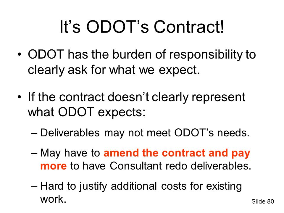 It's ODOT's Contract! ODOT has the burden of responsibility to clearly ask for what we expect.