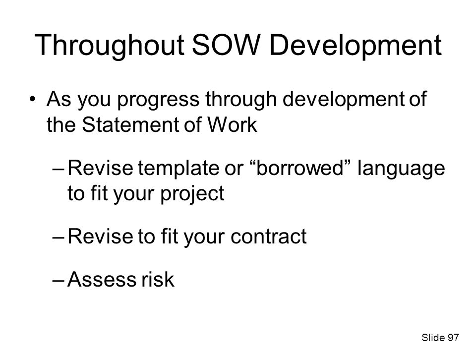 Throughout SOW Development