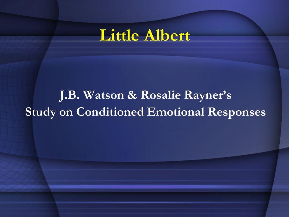 Little Albert J.B. Watson & Rosalie Rayner's
