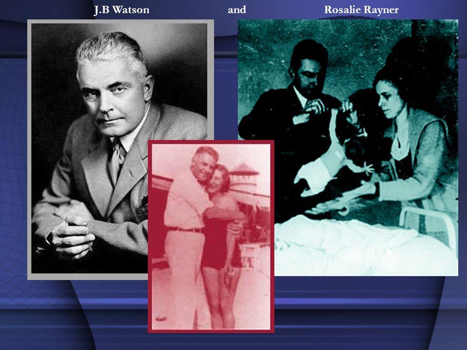 J.B Watson and Rosalie Rayner