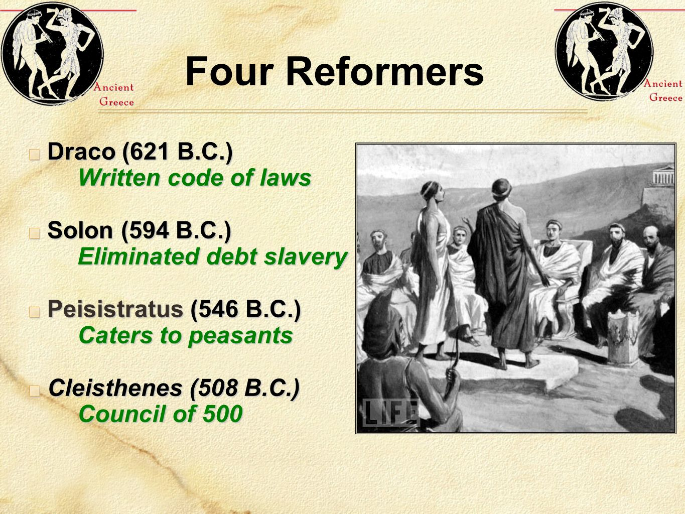Four Reformers Draco (621 B.C.) Written code of laws