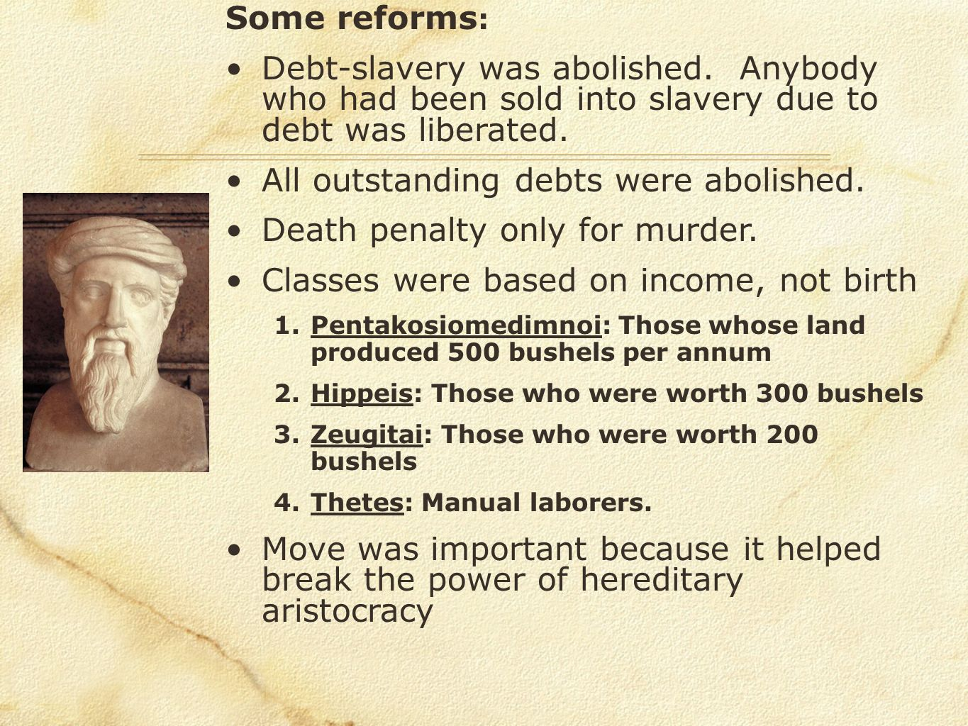 All outstanding debts were abolished. Death penalty only for murder.