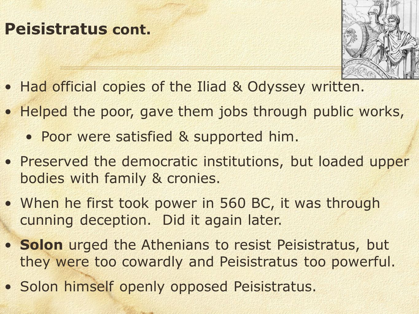 Peisistratus cont. Had official copies of the Iliad & Odyssey written.