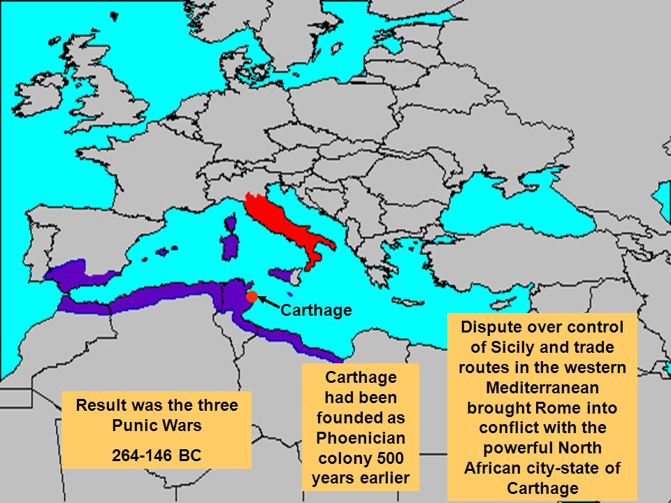 Carthage had been founded as Phoenician colony 500 years earlier