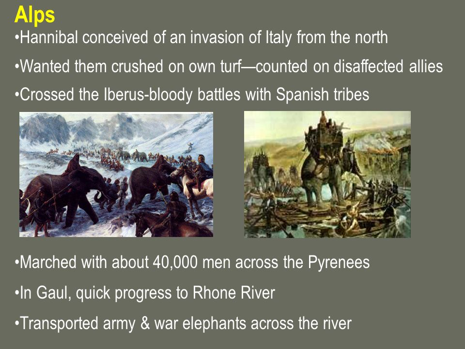 Alps Hannibal conceived of an invasion of Italy from the north