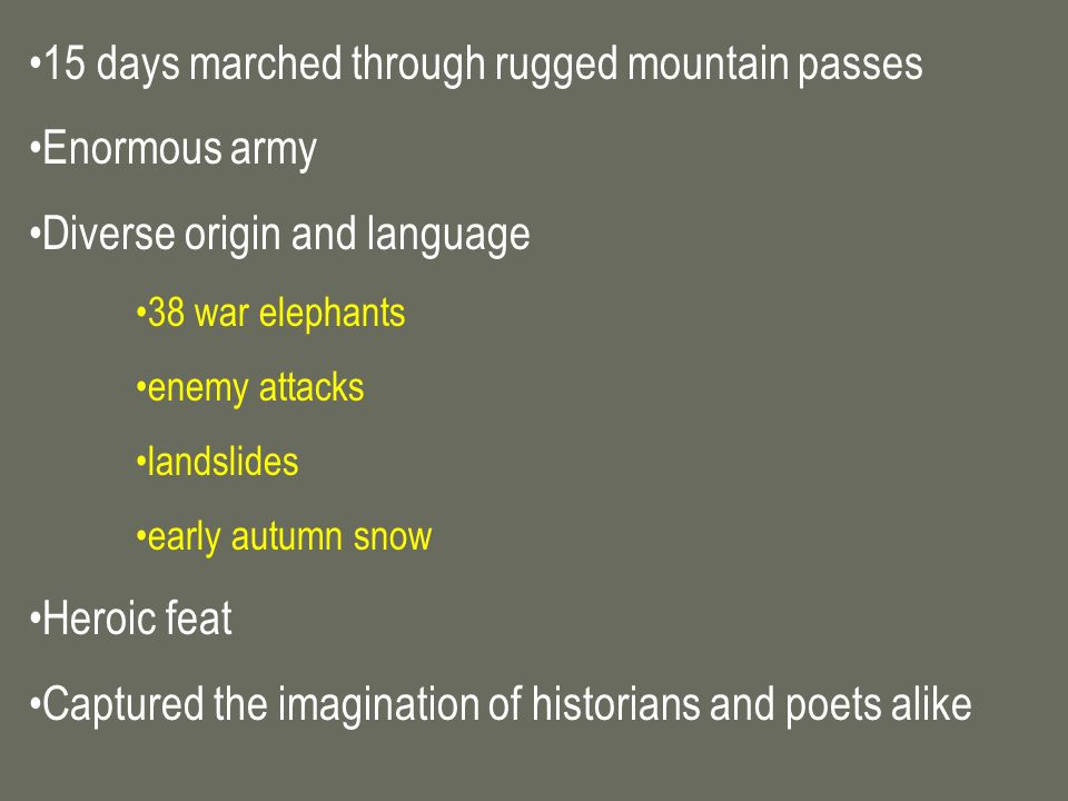15 days marched through rugged mountain passes Enormous army