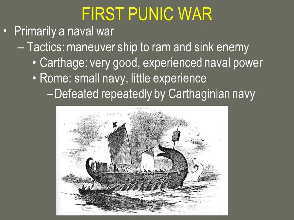 FIRST PUNIC WAR Primarily a naval war