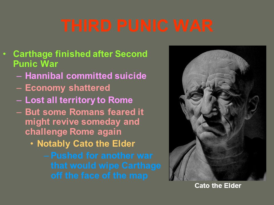 THIRD PUNIC WAR Carthage finished after Second Punic War