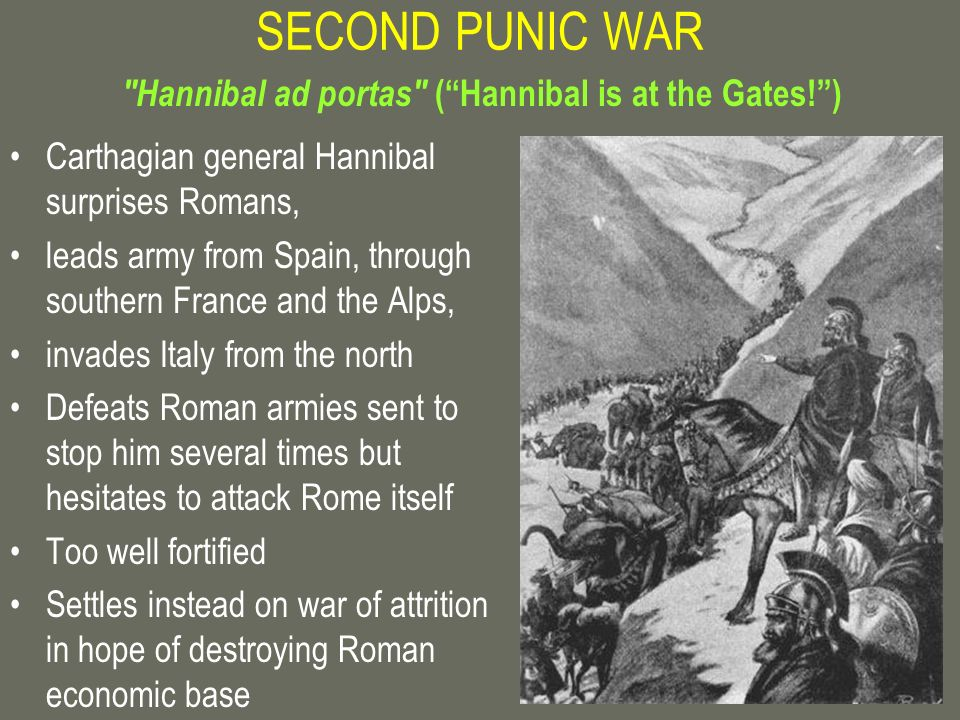 SECOND PUNIC WAR Hannibal ad portas ( Hannibal is at the Gates! )