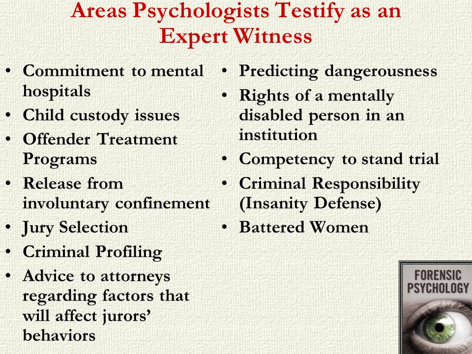 Areas Psychologists Testify as an Expert Witness
