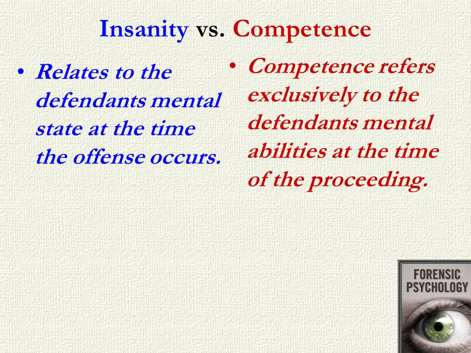 Insanity vs. Competence