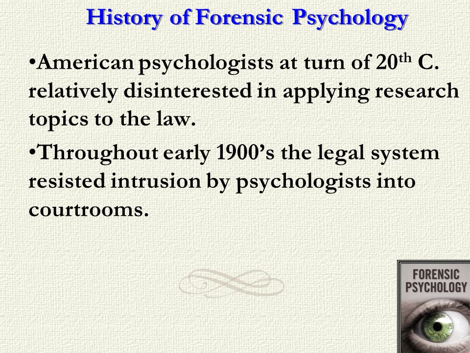 History of Forensic Psychology