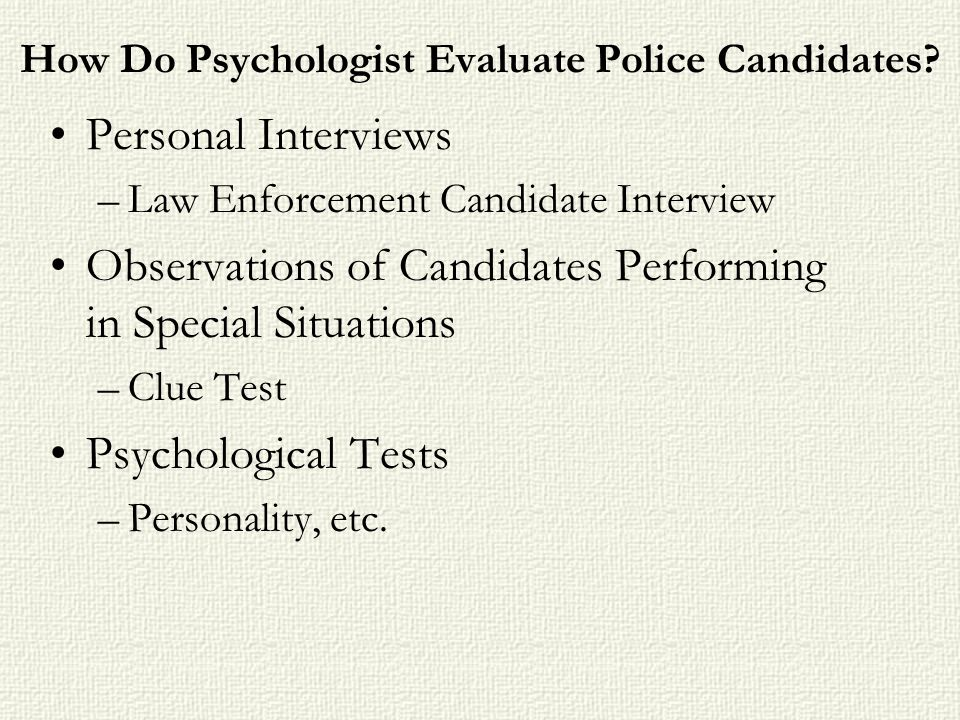 How Do Psychologist Evaluate Police Candidates