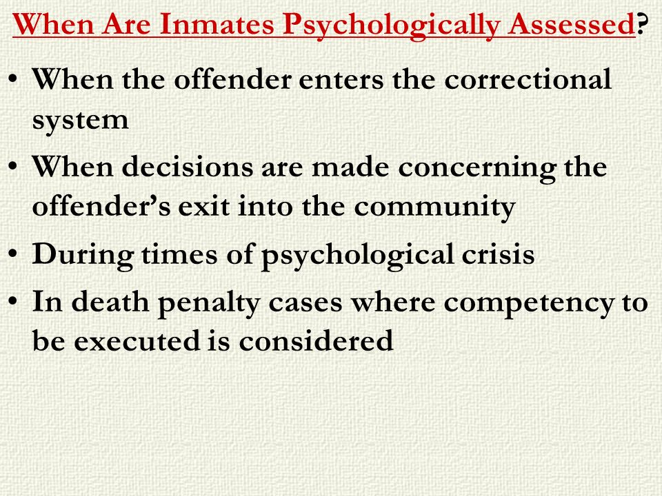 When Are Inmates Psychologically Assessed
