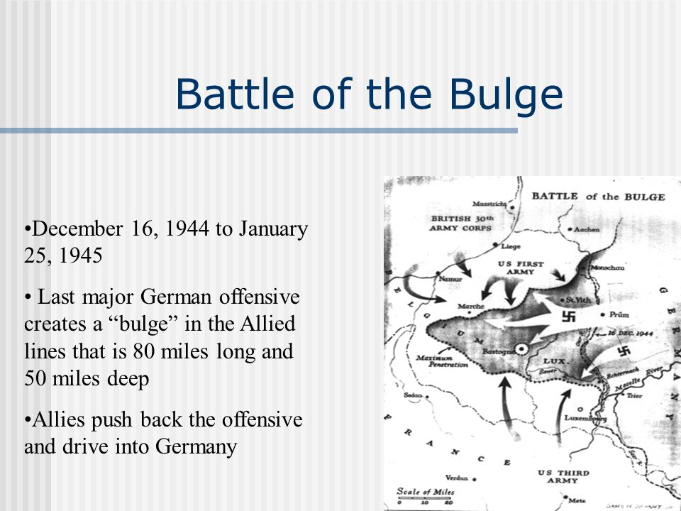 Battle of the Bulge December 16, 1944 to January 25, 1945