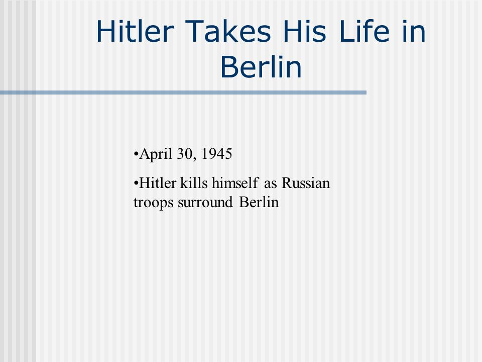 Hitler Takes His Life in Berlin