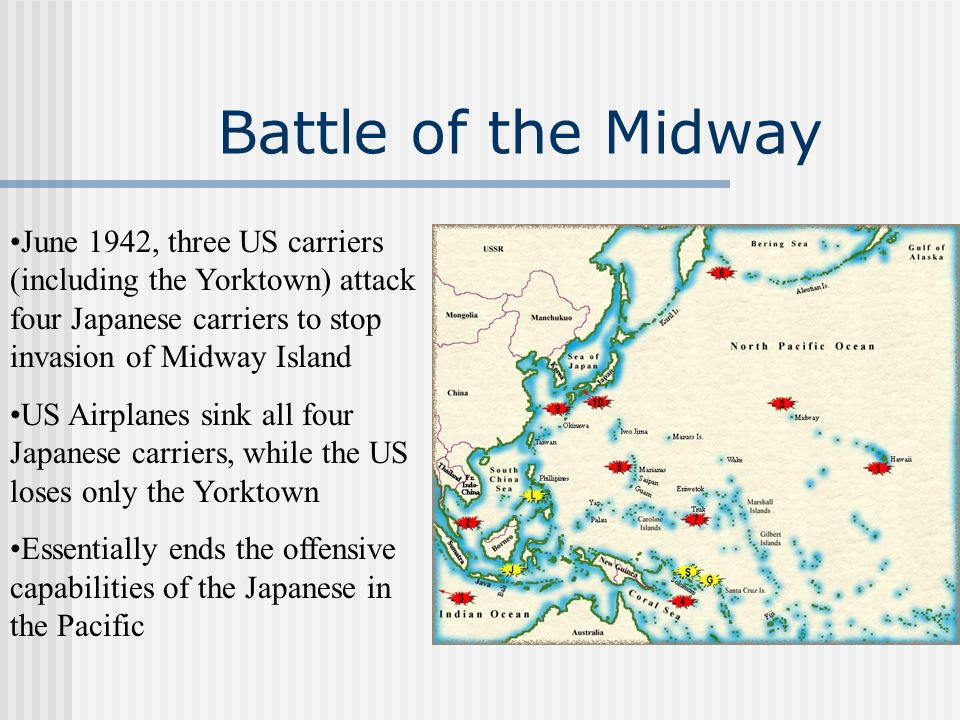 Battle of the Midway June 1942, three US carriers (including the Yorktown) attack four Japanese carriers to stop invasion of Midway Island.