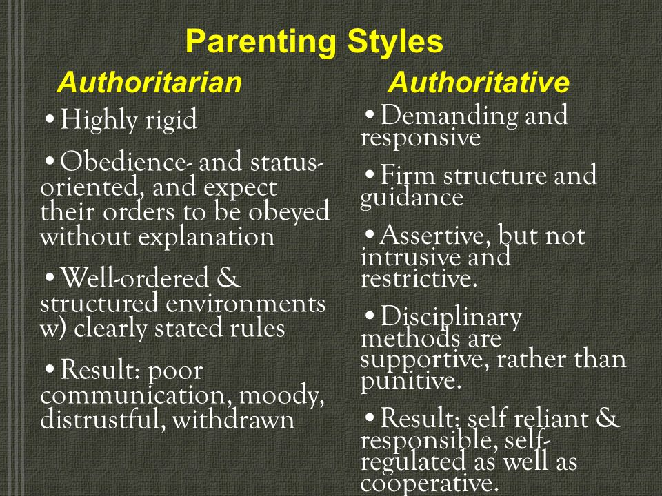 Parenting Styles Authoritarian Authoritative Highly rigid