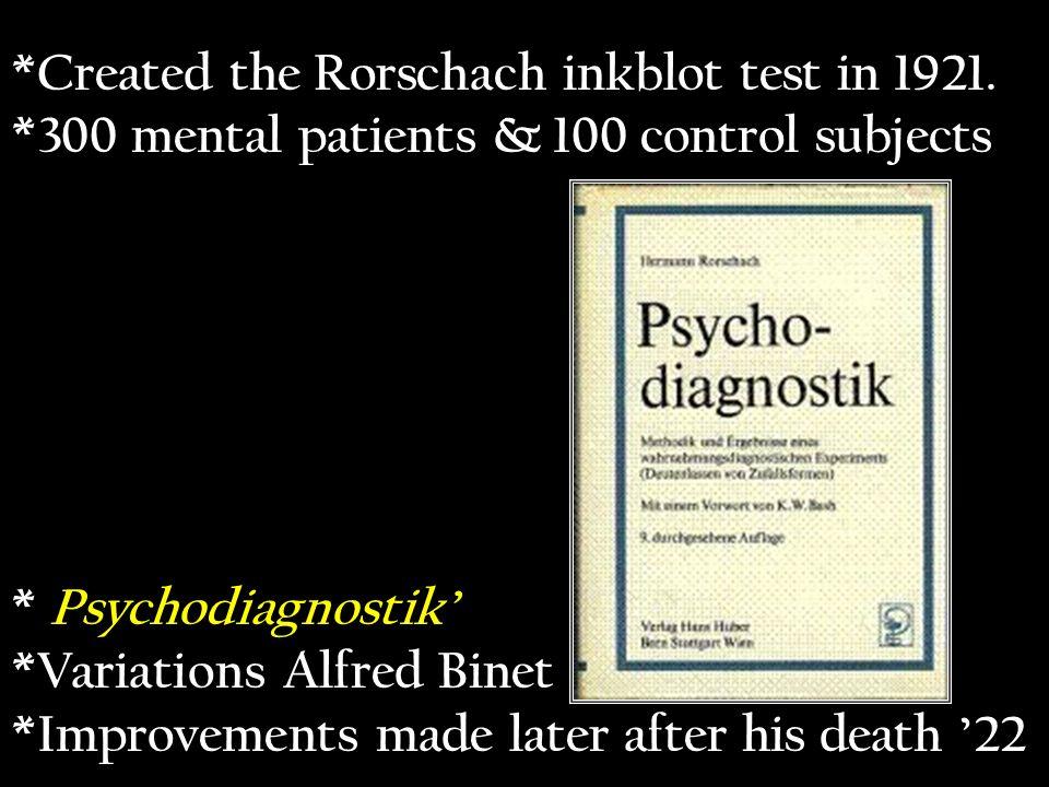Created the Rorschach inkblot test in 1921