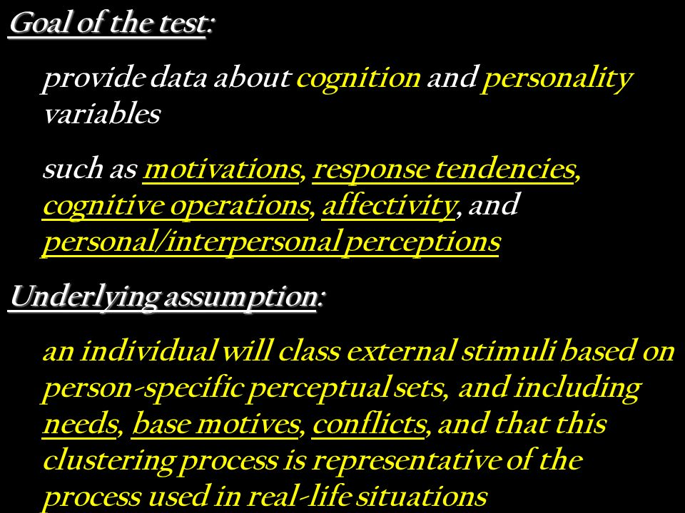 Goal of the test: provide data about cognition and personality variables.