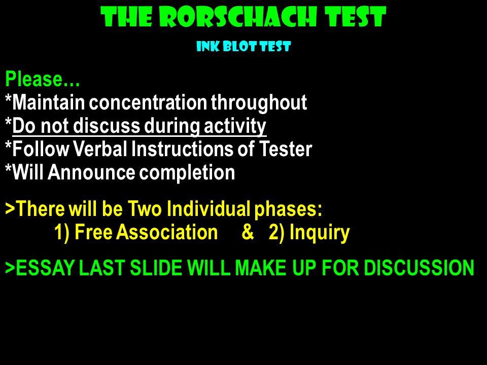 The Rorschach Test Ink Blot Test.