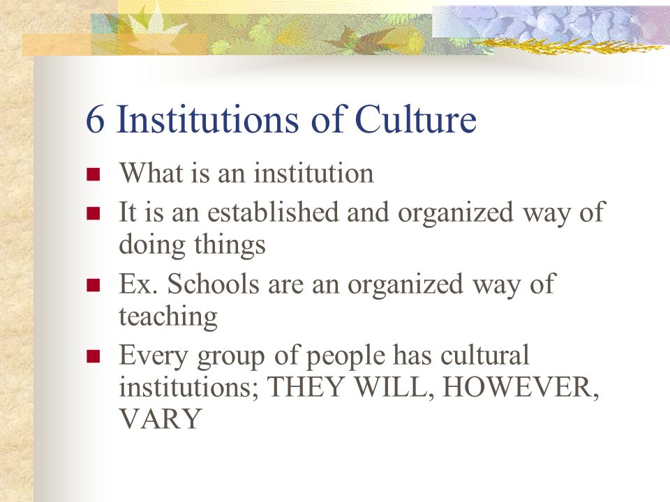 6 Institutions of Culture