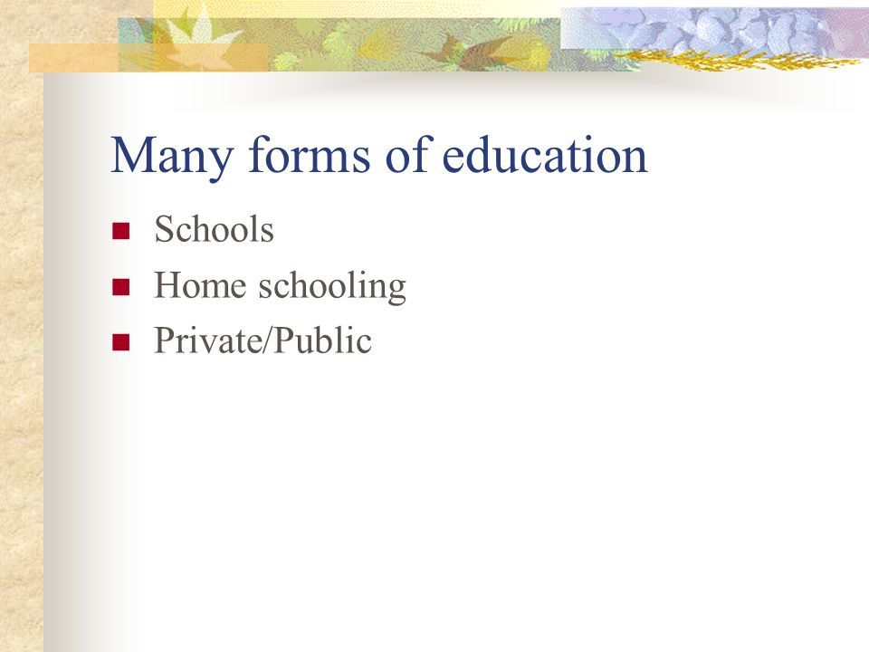 Many forms of education