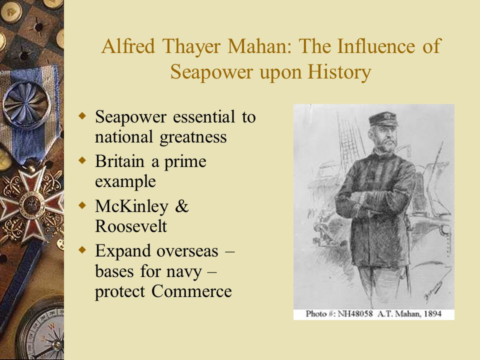 Alfred Thayer Mahan: The Influence of Seapower upon History