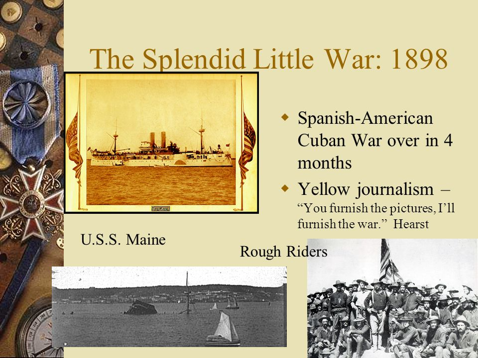 The Splendid Little War: 1898