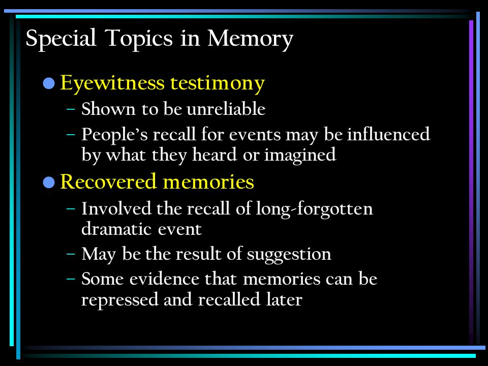 Special Topics in Memory