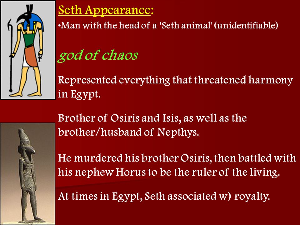 Seth Appearance: god of chaos