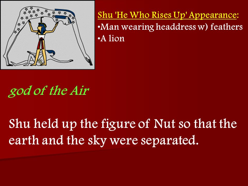 Shu He Who Rises Up Appearance: