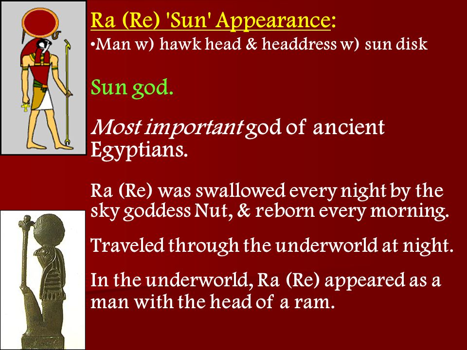 Ra (Re) Sun Appearance: Sun god.