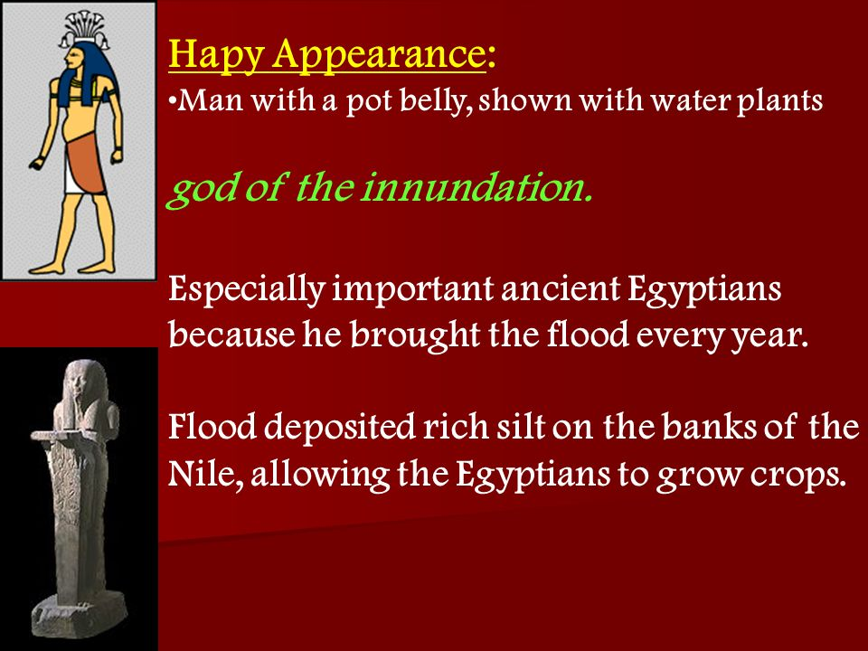 Hapy Appearance: god of the innundation.