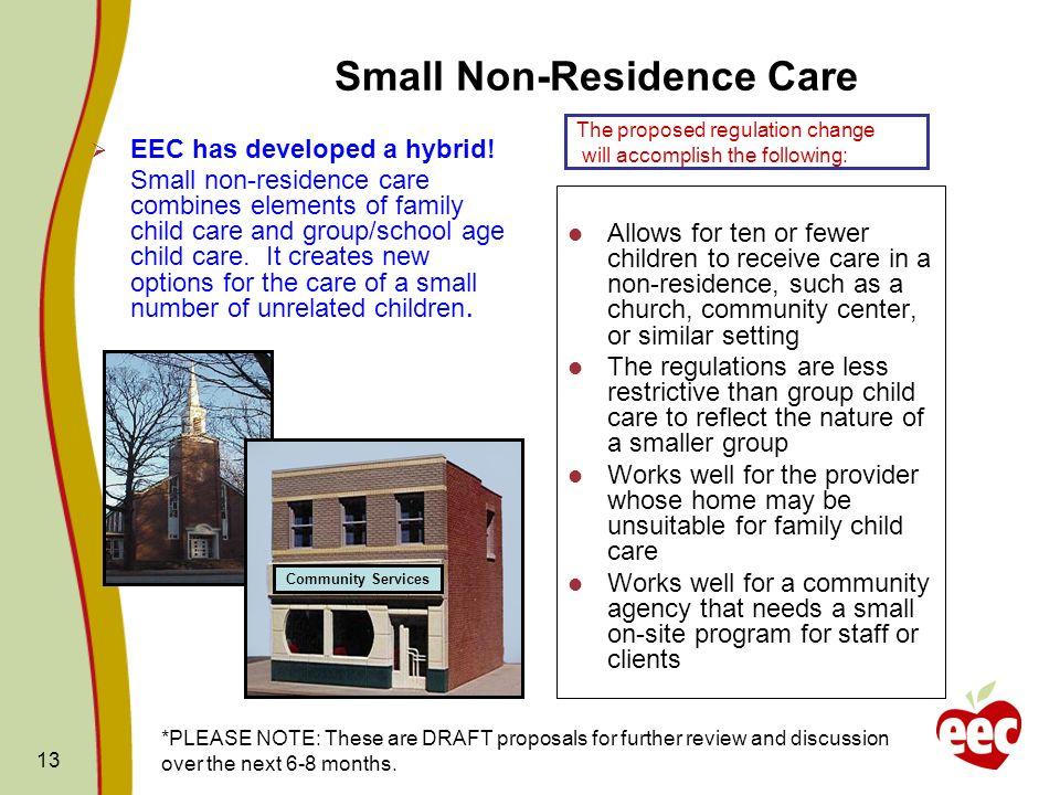 Small Non-Residence Care