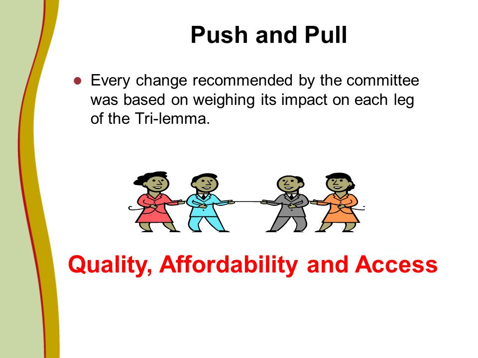 Quality, Affordability and Access
