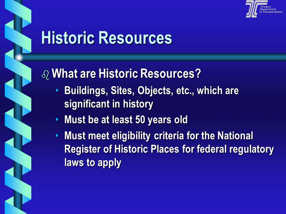 Historic Resources What are Historic Resources
