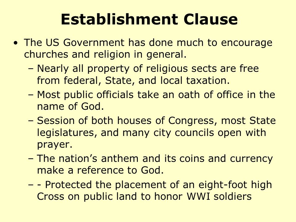 Establishment Clause The US Government has done much to encourage churches and religion in general.