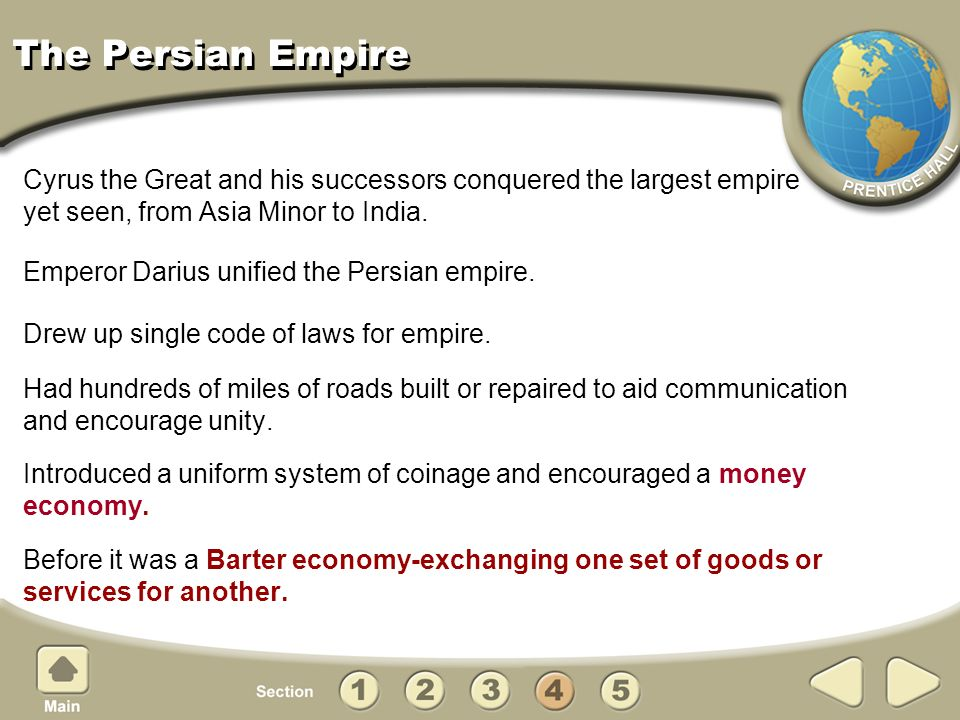 The Persian Empire Drew up single code of laws for empire.