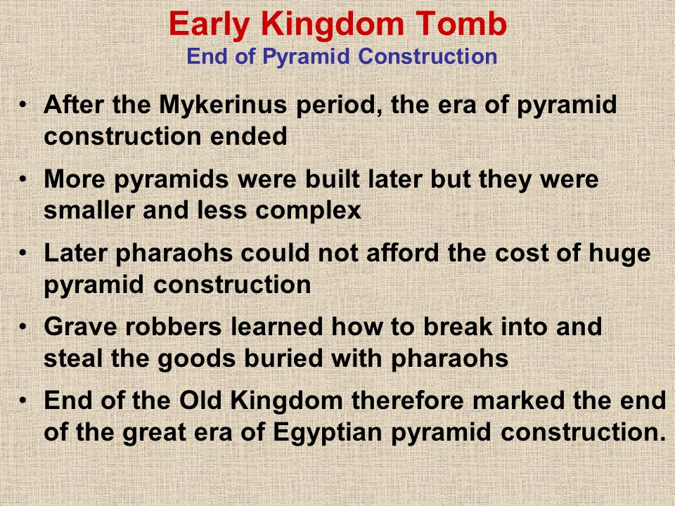 Early Kingdom Tomb End of Pyramid Construction