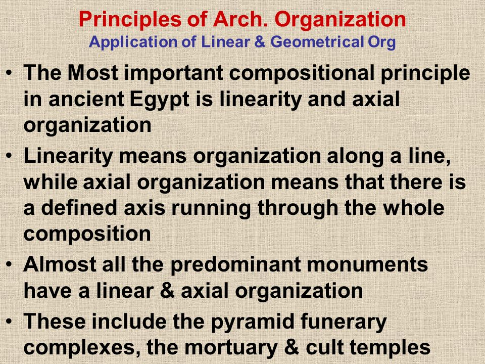 Principles of Arch. Organization Application of Linear & Geometrical Org