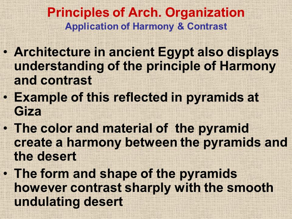 Principles of Arch. Organization Application of Harmony & Contrast