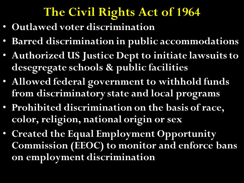 The Civil Rights Act of 1964 Outlawed voter discrimination