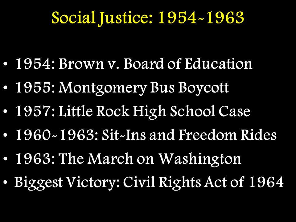 Social Justice: 1954-1963 1954: Brown v. Board of Education