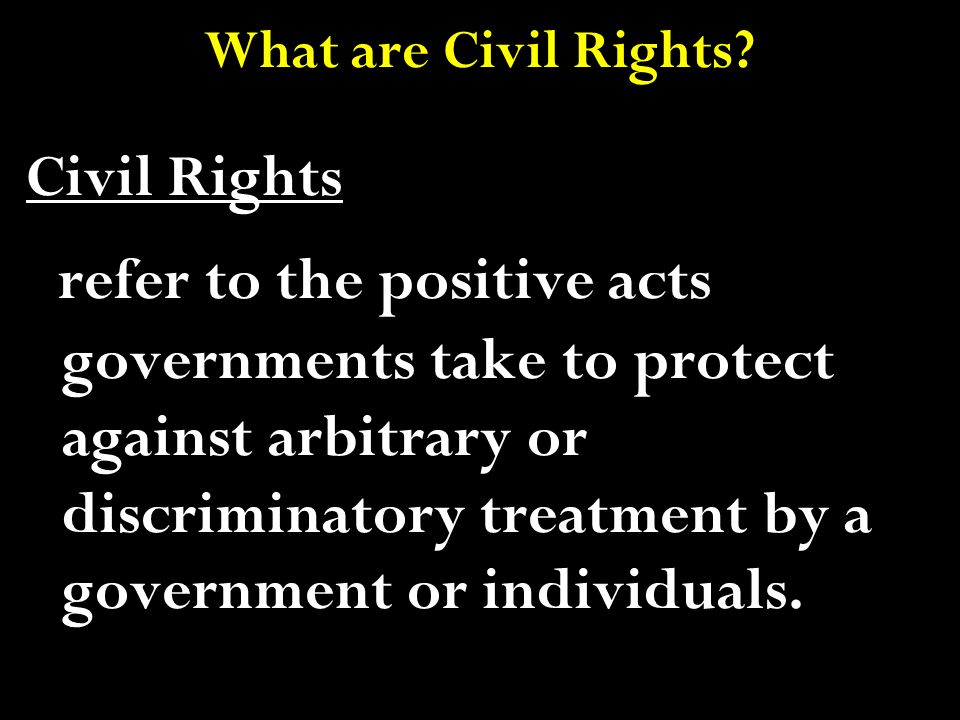 What are Civil Rights Civil Rights.