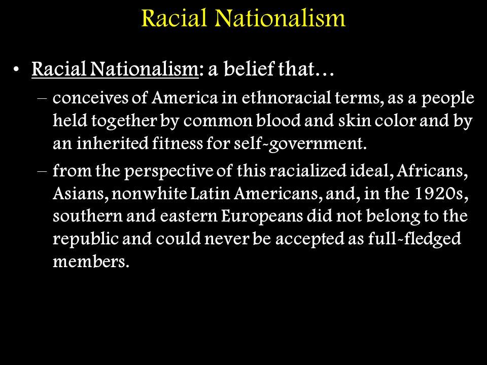 Racial Nationalism Racial Nationalism: a belief that…
