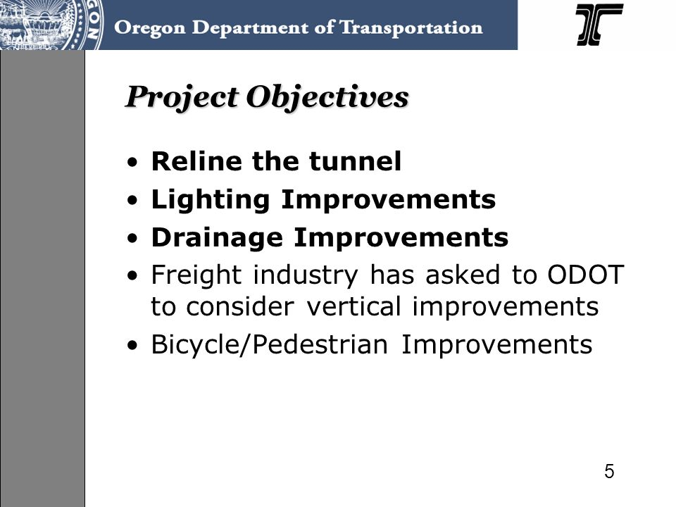 Project Objectives Reline the tunnel Lighting Improvements